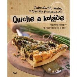 Quiche a koláče: Jednoduché, chutné a typicky francouzské