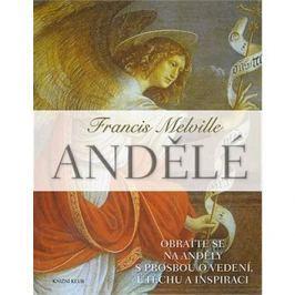Andělé: Obraťte se na své anděly s prosbou o vedení, útěchu a inspiraci