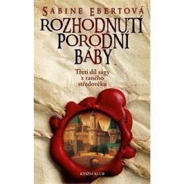 Rozhodnutí porodní báby: Třetí díl ságy z raného středověku