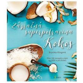 Zázračná superpotravina kokos: Přes 100 receptů a tipů na jídlo a pro krásu