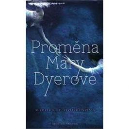 Proměna Mary Dyerové: Druhý díl slavné mysteriózní trilogie.