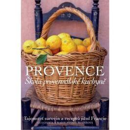 Provence Škola provensálské kuchyně: Tajemství surovin a receptů jižní Francie