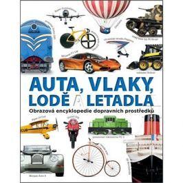 Auta, vlaky, lodě a letadla: Obrazová encyklopedie dopravních prostředků