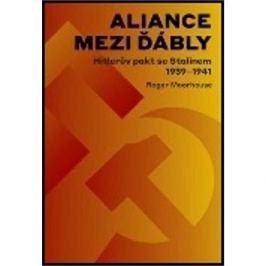 Aliance mezi ďábly Hitlerova dohoda se Stalinem 1939-1941: Hitlerova dohoda se Stalinem 1939-1941