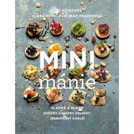 Mini mánie: Sladké a slané košíčky, kanapky, koláčky, jednohubky a další