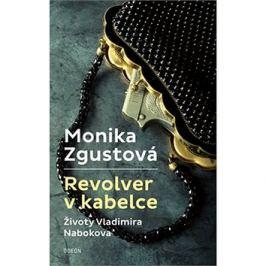 Revolver v kabelce: Životy Vladimira Nabokova