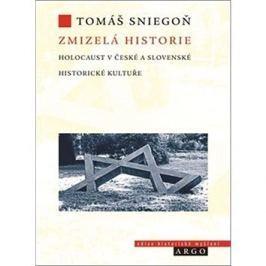 Zmizelá historie: Holocaust v české a slovenské historické kultuře