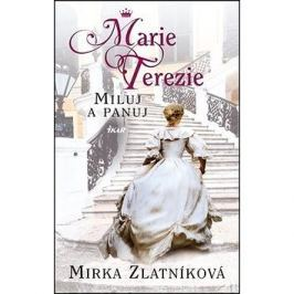 Marie Terezie Miluj a panuj