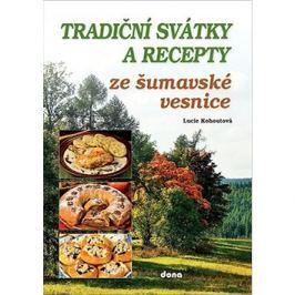 Tradiční svátky a recepty ze šumavské vesnice